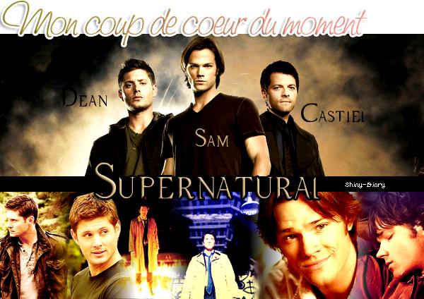 • Mon coup de coeur du moment ~ Supernatural •