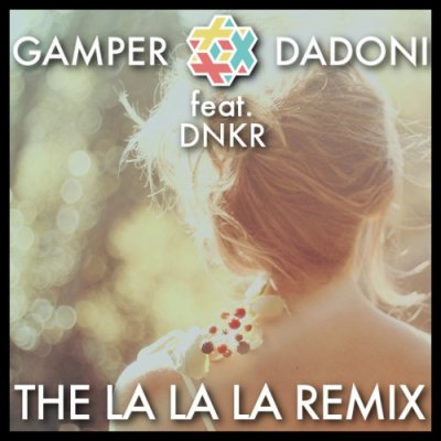 Gamper & Dadoni - Feat. DNKR / The La La La Remix (2014)