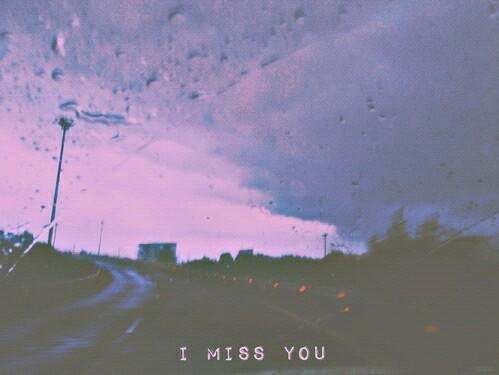 """ I Miss You """
