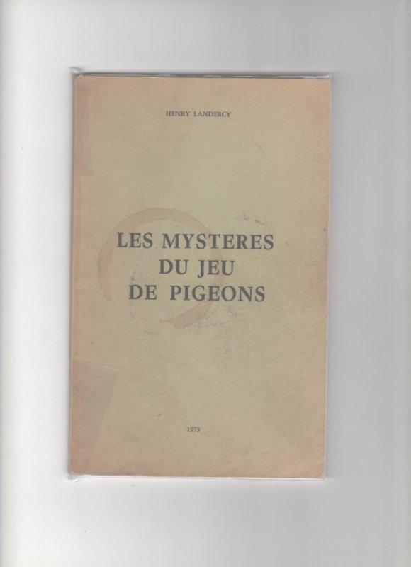 """livre de Henry Landercy """" les mystères du jeu de Pigeons """""""