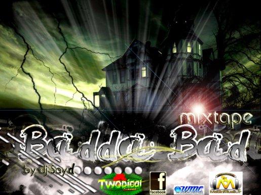 Badda Bad MixTape By Dj SaYd