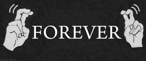 """""""Pour toujours"""" Jusqu'à ce que tu trouves mieux oui !"""
