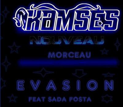 Kamses_Evasion feat Sada Fosta ( Prod By Killmusik ) (2011)