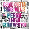 Gettin Over You - David Guetta & Chris Willis Feat. Fergie and LMFAO