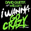 I Wanna Go Crazy - David Guetta Feat. Will.I.Am