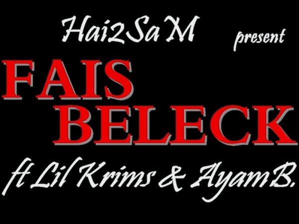 Fais Beleck -Hai2SaM Lil Krims & ayam Boss  (2012)