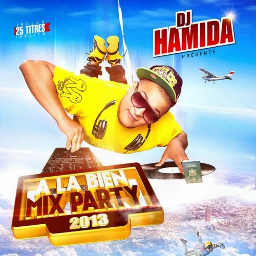 DJ Hamida A La Bien Mix Party 2013