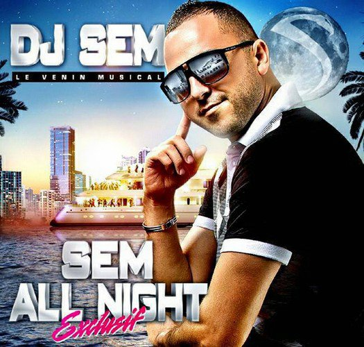Dj Sem - Sem All Night Exclusif 2013