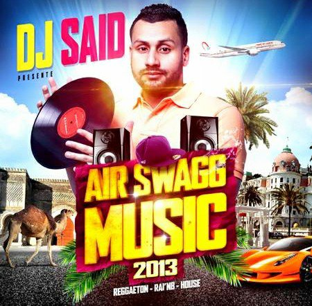 Dj Said Air Swagg Music 2013