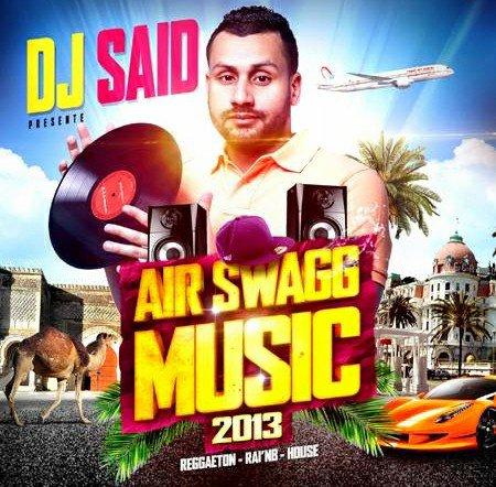 Dj Said Air Swagg Music 2013
