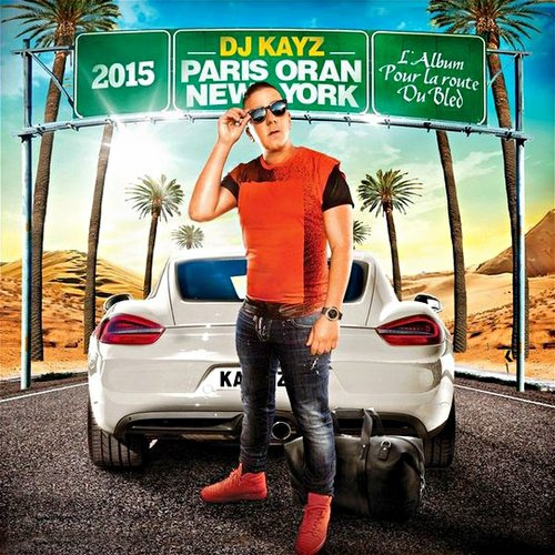 Dj Kayz Paris Oran New York (2015)