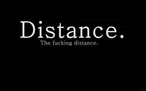 Distance = anti-amour, cause de souffrance.