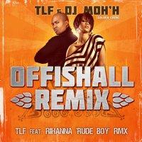 Offishal Remix / TLF feat Rihanna - Rude Boy ( remix ) (2010)