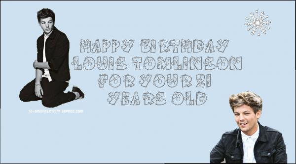 Happy Bithday Louis Tomlinson Qui fête aujourd'hui c'est 21 ans