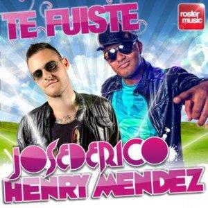 Te Fuiste / Jose De Rico & Henry Méndez - Te Fuiste (2012)