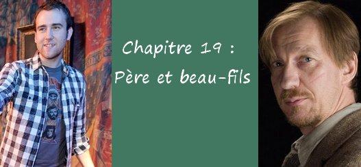 Chapitre 19 : Père et beau-fils/Chapitre 20: Slamy Lupin ou Londubat/19 ans plus tard