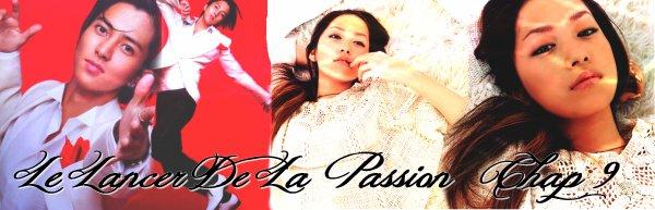 lancer de la passion chap 9
