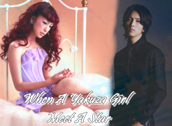 OS concours : When a yakuza girl meet a star