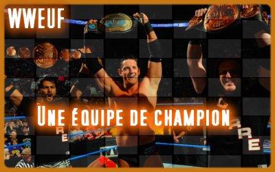 WWEUF/UNE PASSION/ Une équipe de champion