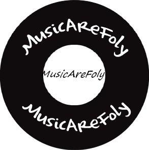 MusicAreFoly !