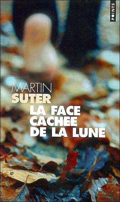 La face cachée de la lune / Martin Suter