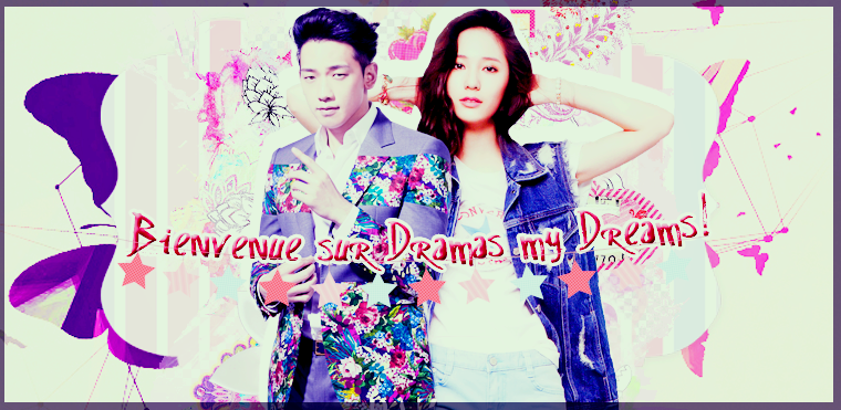 Bienvenue sur dramas-my-dreams