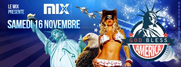★ Samedi God Bless America ★ @ MIX CLUB PARIS By Andrea !