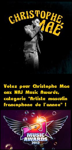 VOTEZ POUR CHRISTOPHE MAE AUX NRJ MUSIC AWARDS