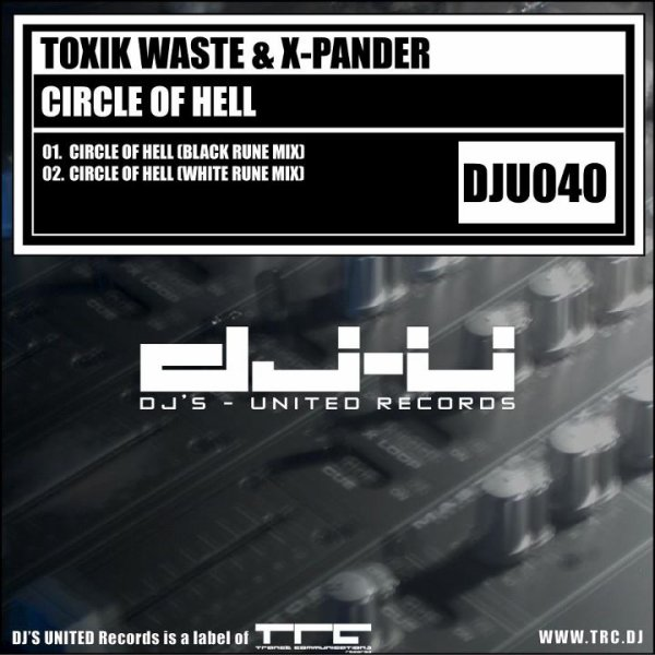 Circle Of Hell EP / Toxik Waste & X-Pander - Circle Of Hell (Original Mix) (2012)