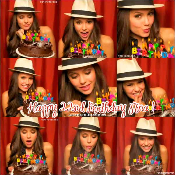 . TheVampireDiarie EVENT | Aujourd'hui, dimanche 9 janvier 2011, Nina fête ses 22 ans ! Happy Birthday :) .