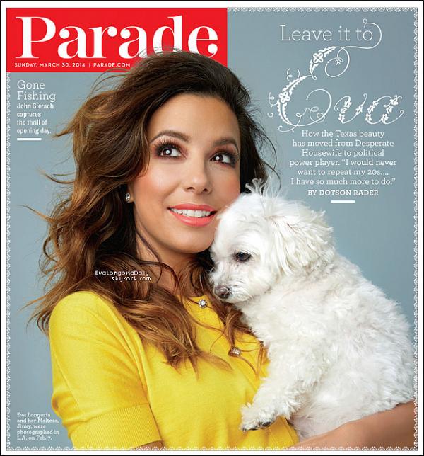 • 28 Mars 2o14 •  - Etats-Unis. 📷 Eva fait la Couverture de « Parade Magazine » avec son chien Jinxy.