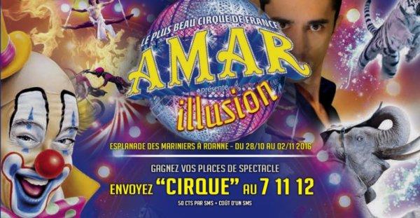 """Jouez pour gagnez vos place au cirque Amar avec """"illusion """""""