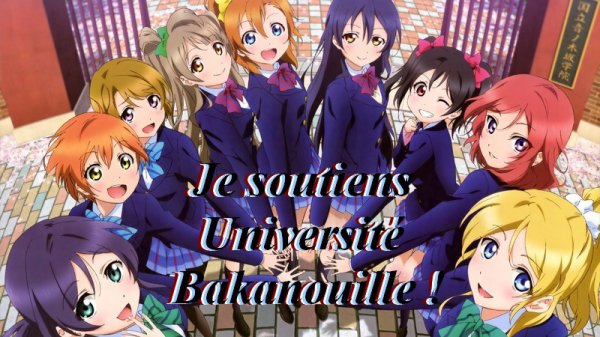 ~Bienvenue dans l'université des Bakanouilles~