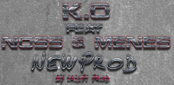 newprod feat noss & menes prod by crispi prod