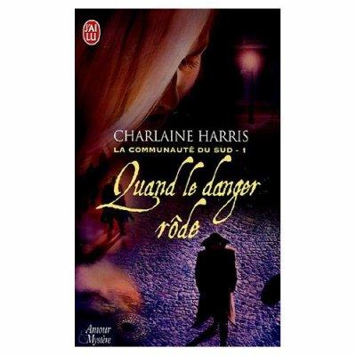 Charlaine Harris : La Communauté du Sud     Tome 1