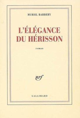 Muriel Barbery : L'élégance du Hérisson