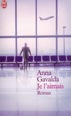 Anna Gavalda : Je l'aimais
