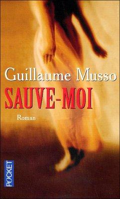 Guillaume Musso : Sauve Moi