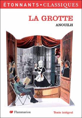 Jean Anouilh : La Grotte