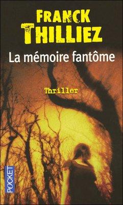 Franck Thilliez : La mémoire fantôme