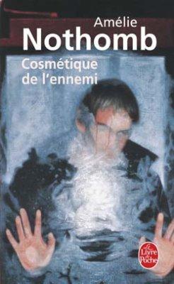 Amélie Nothomb : Cosmétique de l'ennemi