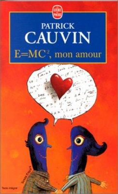Patrick Cauvin : E=mc2 mon amour