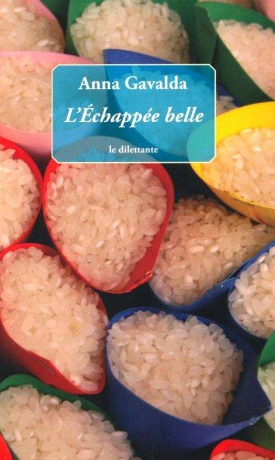 Anna Gavalda : L' Echappée Belle