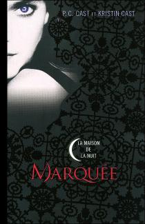P.C Cast et Kristin Cast : La Maison de la Nuit - Marquée