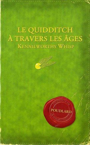 J.K Rowling - Le Quidditch à travers les âges & Les Animaux fantastiques