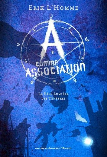 Erik L'Homme et Pierre Bottero :  A comme Association