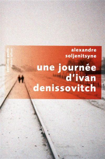 Alexandre  Soljenitsyne : Une journée d'Ivan Denissovitch