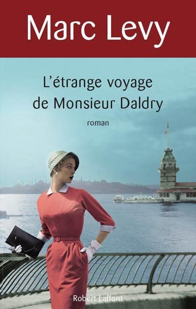 Marc Lévy : L'Etrange Voyage de Monsieur Daldry