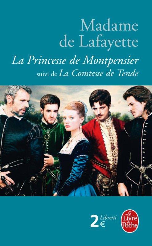 Madame de Lafayette : La Princesse de Montpensier suivi de La Comtesse de Tende [/g de]