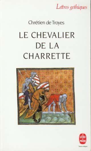 Chrétien de Troyes : Le Chevalier de la Charrette